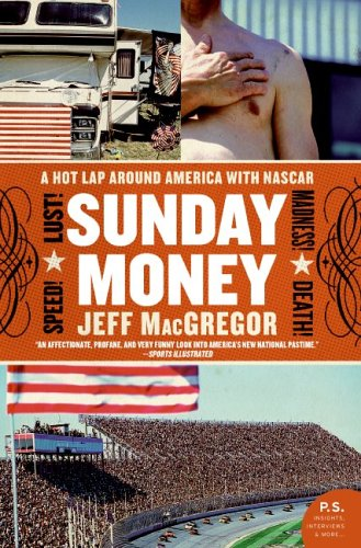 9780060094720: Sunday Money: Speed! Lust! Madness! Death! A Hot Lap Around America with Nascar