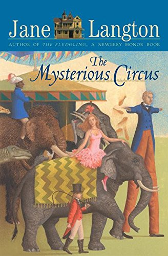 The Mysterious Circus (Hall Family Chronicles): Jane Langton