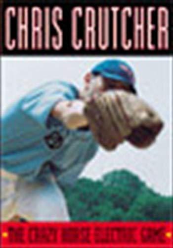The Crazy Horse Electric Game: Chris Crutcher
