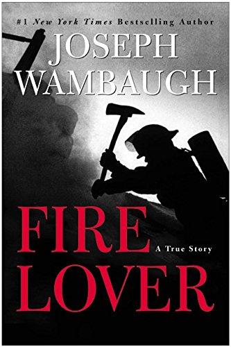 9780060095277: Fire Lover: A True Story