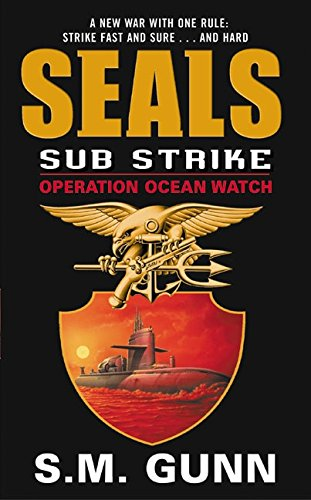 9780060095482: SEALs Sub Strike: Operation Ocean Watch (SEALs Sub Rescue)