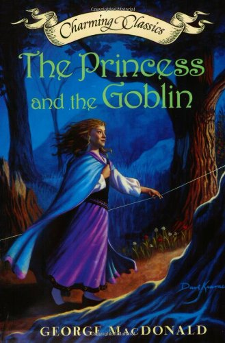 The Princess and the Goblin (Charming Classics): MacDonald, George