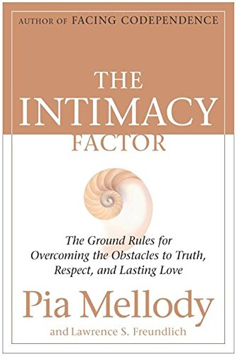 9780060095772: The Intimacy Factor: The Ground Rules for Overcoming the Obstacles to Truth, Respect, and Lasting Love