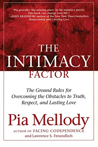 9780060095802: The Intimacy Factor: The Ground Rules for Overcoming the Obstacles to Truth, Respect, and Lasting Love