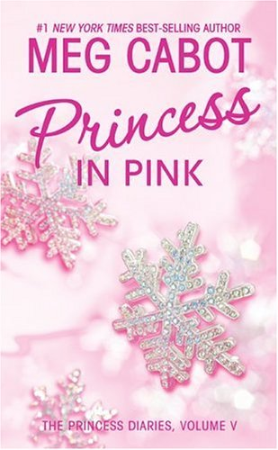 Princess Diaries, Volume V: Princess in Pink, The (Princess Diaries (Quality)) (0060096128) by Meg Cabot
