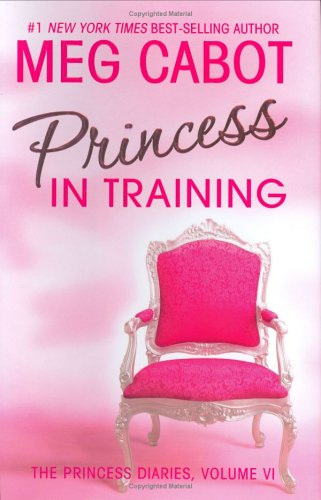 9780060096137: Princess in Training: Princess Diaries, Volume VI