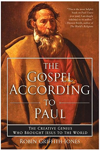 9780060096564: The Gospel According to Paul: The Creative Genius Who Brought Jesus to the World