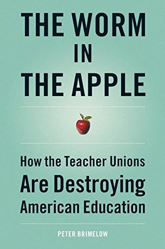 9780060096618: The Worm in the Apple: How the Teacher Unions Are Destroying American Education