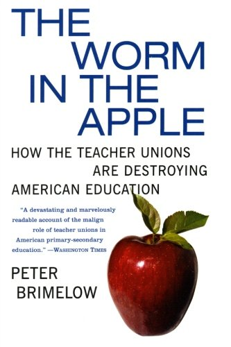 9780060096625: The Worm in the Apple: How the Teacher Unions Are Destroying American Education