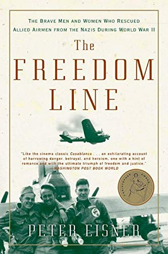9780060096649: The Freedom Line: The Brave Men and Women Who Rescued Allied Airmen from the Nazis During World War II