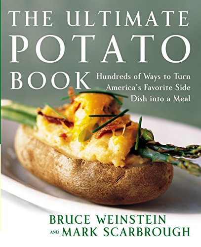 9780060096755: Ultimate Potato Book: Hundreds of Ways to Turn America's Favorite Side Dish into a Meal (Ultimate Cookbooks)