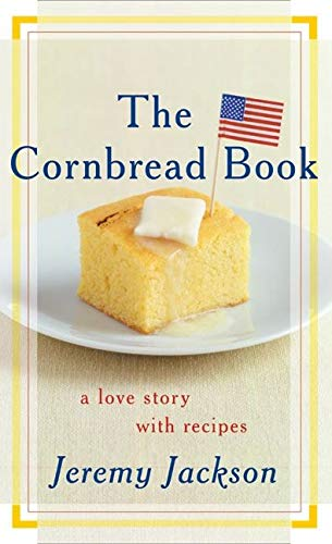 9780060096793: The Cornbread Book: A Love Story with Recipes