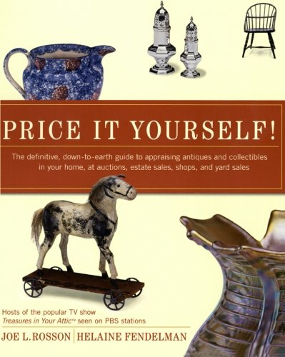 9780060096847: Price It Yourself! The Definitive, Down-to-earth Guide to Appraising Antiques and Collectibles in your Home, at Auctions, Estate Sales, Shops, and Yard Sales