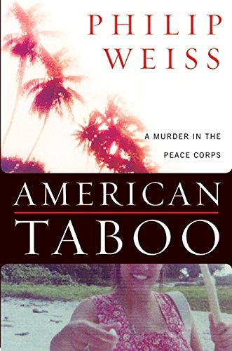 American Taboo: A Murder in the Peace Corps: Weiss, Philip