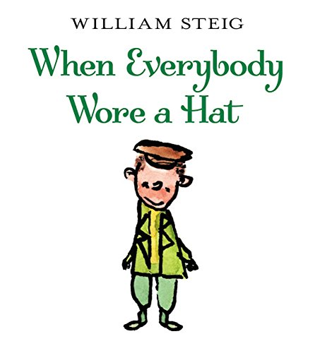 9780060097004: When Everybody Wore a Hat (Junior Library Guild Selection)