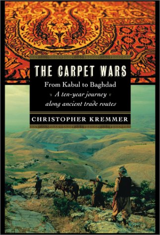 9780060097325: The Carpet Wars: From Kabul to Baghdad: A Ten-Year Journey Along Ancient Trade Routes