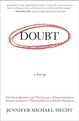 9780060097721: Doubt: A History: The Great Doubters and Their Legacy of Innovation from Socrates and Jesus to Thomas Jefferson and Emily Dickinson