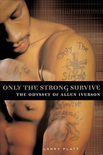 9780060097738: Only the Strong Survive: The Odyssey of Allen Iverson