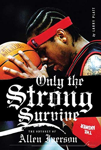 9780060097745: Only the Strong Survive: The Odyssey of Allen Iverson