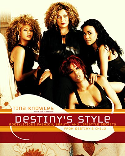 9780060097776: Destiny's Style: Bootylicious Fashion, Beauty, and Lifestyle Secrets from Destiny's Child