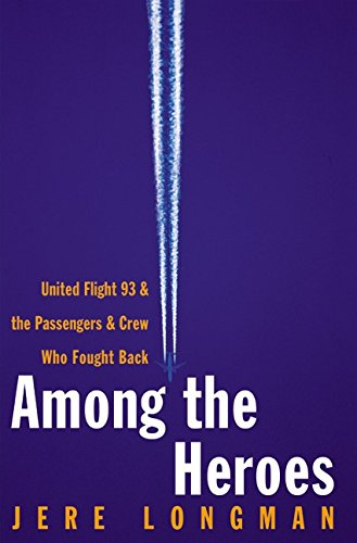 9780060099084: Among the Heroes: United Flight 93 and the Passengers and Crew Who Fought Back