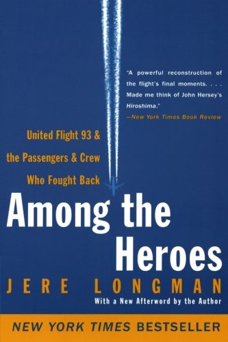 9780060099091: Among the Heroes: United Flight 93 and the Passengers and Crew Who Fought Back