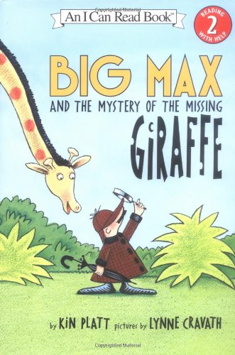 Big Max and the Mystery of the Missing Giraffe (I Can Read Book 2): Platt, Kin