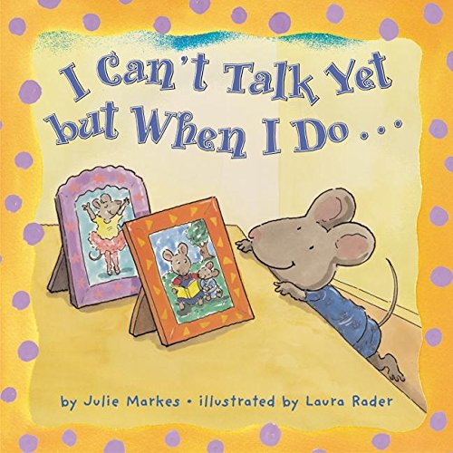9780060099213: I Can't Talk Yet, but When I Do...