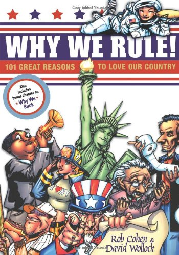 9780060099411: Why We Rule!: 101 Great Reasons to Love Our Country