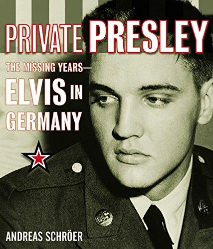 9780060099428: Private Presley: The Missing Years--Elvis in Germany