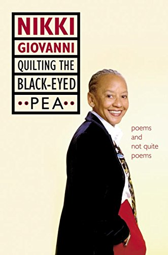 Quilting the Black-Eyed Pea: Poems and Not Quite Poems: Giovanni, Nikki