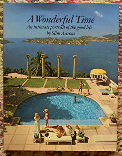 9780060100162: A Wonderful Time: An Intimate Portrait of the Good Life