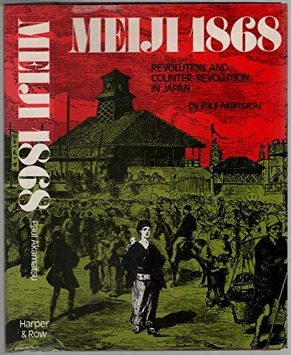 9780060100445: Meiji, 1868;: Revolution and counter-revolution in Japan (Great revolutions)