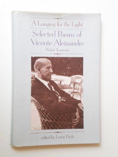 9780060100599: A longing for the light: Selected poems of Vicente Aleixandre