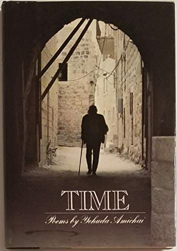 Time: Poems: Amichai, Yehuda [translated from the Hebrew by Amichai and Ted Hughes]