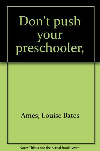 9780060100933: Don't push your preschooler,