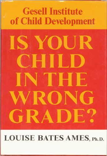 9780060101077: Is Your Child in the Wrong Grade?