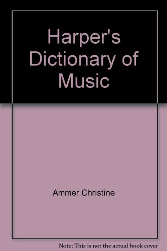 9780060101138: Harper's dictionary of music