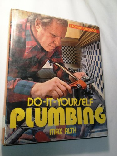 9780060101220: Do-It-Yourself Plumbing  (A Popular Science Book)