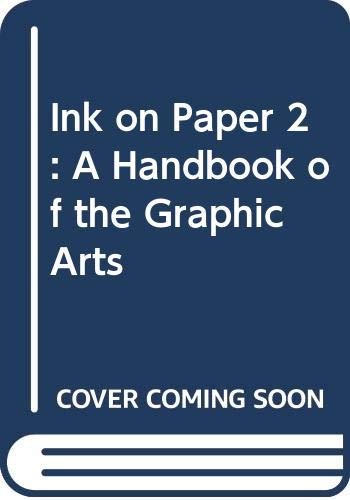 9780060101312: Ink on Paper 2: A Handbook of the Graphic Arts