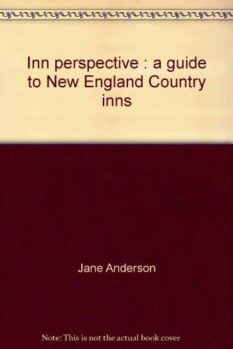 9780060101374: Inn perspective: A guide to New England Country inns