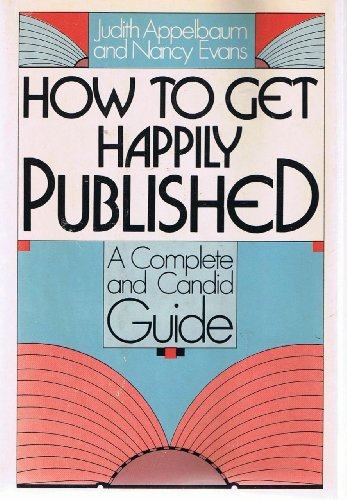 9780060101411: How to Get Happily Published