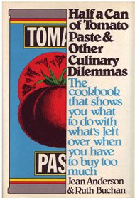 9780060101473: Half a Can of Tomato Paste and Other Culinary Dilemmas: A Cookbook