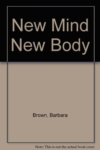 9780060101596: New Mind, New Body