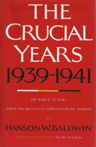9780060101862: The crucial years, 1939-1941: The world at war (A Cass Canfield book)