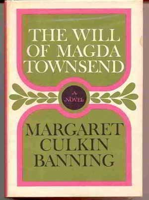 9780060102067: The will of Magda Townsend;: A novel (A Cass Canfield book)
