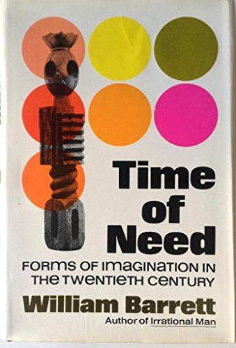 9780060102166: Time of Need: Forms of Imagination in the Twentieth Century