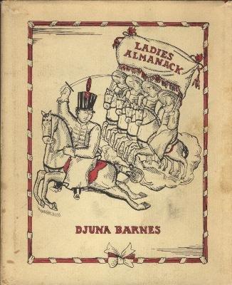 Ladies Almanack: Showing Their Signs and Their: Djuna Barnes