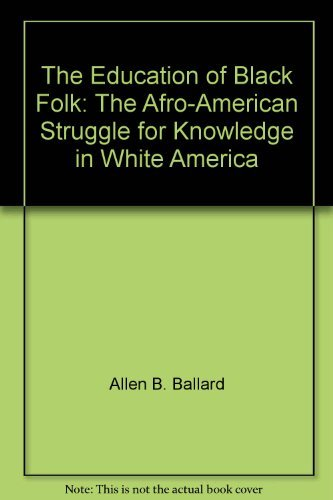9780060102227: The education of Black folk;: The Afro-American struggle for knowledge in white America
