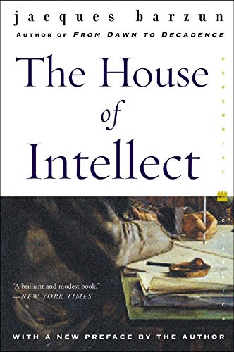 House of Intellect, The (Perennial Classics) (9780060102302) by Barzun, Jacques